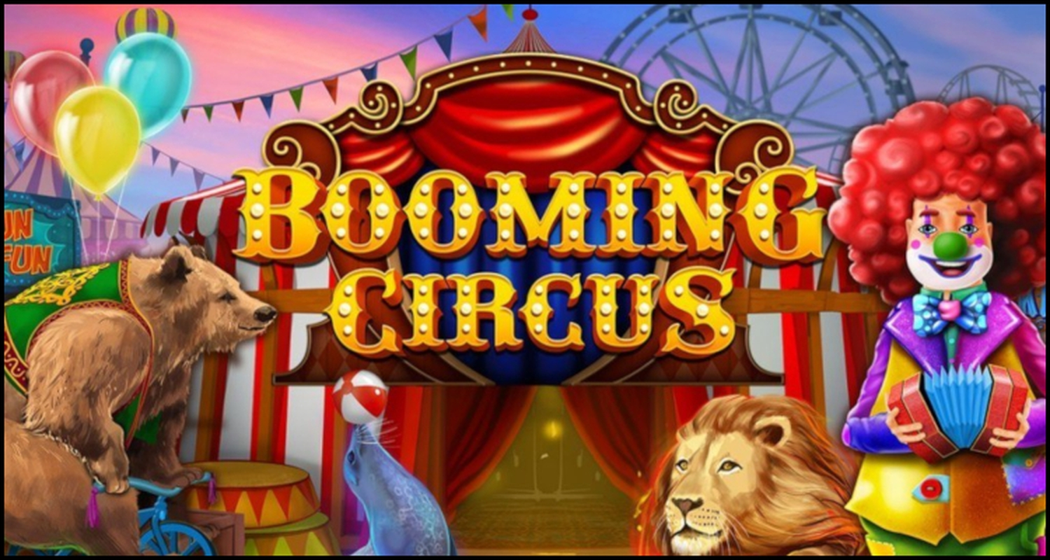 The Booming Circus Online Slot Demo Game by Booming Games